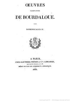 Oeuvres complètes de Bourdaloue. 6 / (précédées d'une notice sur la vie et les oeuvres de Bourdaloue, par J. Labouderie et de la préf. du P. Bretonneau)