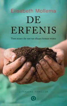 (B)(2015) De erfenis - Elisabeth Mollema - Na de dood van haar moeder blijkt niet Emma maar een onbekende halfzus de kwekerij te hebben geërfd. Genre(s) : thriller