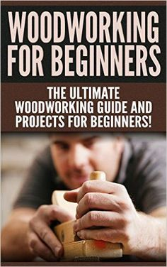 WOODWORKING for Beginners: The Ultimate Woodworking Guide and Projects for Beginners! - Kindle edition by Darren Jones, Woodworking. Arts & Photography Kindle eBooks @ Amazon.com. Kids Woodworking Projects, Woodworking Shows, Woodworking Basics, Woodworking Workbench, Popular Woodworking, Woodworking Techniques, Diy Wood Projects, Woodworking Furniture, Grizzly Woodworking