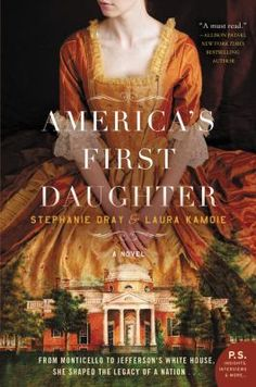 """In a compelling, richly researched novel that draws from thousands of letters and original sources, bestselling authors Stephanie Dray and Laura Kamoie tell the fascinating, untold story of Thomas Jefferson's eldest daughter, Martha """"Patsy"""" Jefferson Randolph--a woman who kept the secrets of our most enigmatic founding father and shaped an American legacy"""