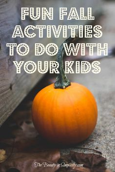 Fun fall activities that you can do with your kids