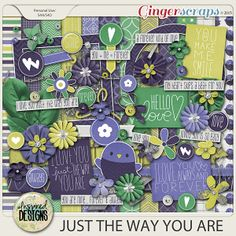 JUST THE WAY YOU ARE: Kit