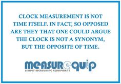 Measurequip - Clock Measurement Is Not Time Itself, In Fact So Opposed are they that one could not argue the clock is not synonym but the opposite of time. #Measurequip #Measurement  #Lux #Logger