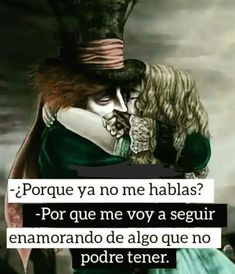 Cute Spanish Quotes, Sad Texts, Alice And Wonderland Quotes, I Hate My Life, Motivational Phrases, Joker And Harley Quinn, Sad Love, Pretty Little Liars, Johnny Depp
