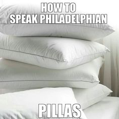 How to speak Philadelphian . Philly Pa, Philly Style, South Philly, Taste Of Philly, Good Neighbor, Philadelphia Eagles, Southern Style, Pennsylvania, Pillows