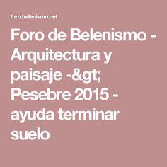 Foro de Belenismo - Arquitectura y paisaje -> Pesebre 2015 - ayuda terminar suelo