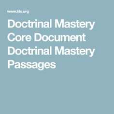 Doctrinal Mastery Core Document Doctrinal Mastery Passages