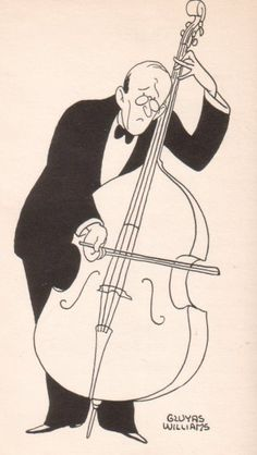 People of Note: The Double Bass Player Written in 1940 by Laurence McKinney and illustrated by Gluyas Williams. The men who have the saddest faces Are those who play the Double Basses Though deep in misery their cup They have to take it standing up, And sawing on a clothesline string They grunt and groan like anything.