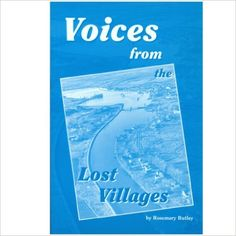 Voices from the Lost Villages by Rosemary Rutley, Old Crone Publishing (1998), Paperback, ISBN-10: 0968373607, ISBN-13: 978-0968373606, 21.6 x 14 x 1.3 cm