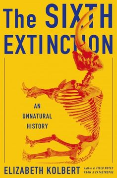 212 best read and recommended by adult librarians images on the sixth extinction an unnatural history by elizabeth kolbert a major book about the future of the world blending intellectual and natural history and fandeluxe Image collections