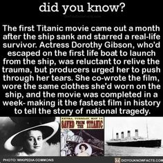 The first Titanic movie came out a month after the ship sank and starred a real-life survivor. Actress Dorothy Gibson, who'd escaped on the first life boat to launch from the ship, was reluctant to relive the trauma, but producers urged her to push. The More You Know, Good To Know, Did You Know, Titanic History, Rms Titanic, Titanic Ship, Titanic Museum, Liverpool, Wtf Fun Facts