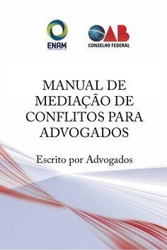 MANUAL DE MEDIAÇÃO DE CONFLITOS PARA ADVOGADOS Escrito por Advogados
