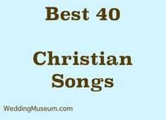 To be Christian is to have have faith in God and Jesus Christ. Here is our list of the best Christian wedding songs. Songs are not only for the ceremony.