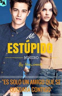 """Deberías leer """" Mi Estúpido Niñero. [EN EDICIÓN] """" en #Wattpad #novelajuvenil"""