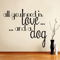 Love & Dogs - I think I may need to put this over my dogs bed in his little corner of the house ;)
