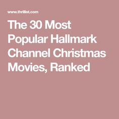 The 30 Most Popular Hallmark Channel Christmas Movies, Ranked
