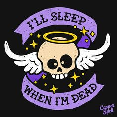 I'll Sleep When I'm Dead Tattoo Style Skull Art Dark Angel Wings Design Halloween Macabre Cute Spooky Magic Banner Casper Spell (www.CasperSpell.com)