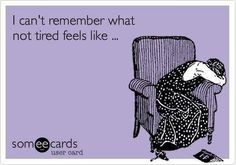 Story of my life Mommy, Student, and a Caregiver.... I'm always tired.