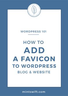 How to Add a Favicon to WordPress Blog & Website | Favicon is a small element that you can see in the browser next to the page title. It's a great way to brand your website. Learn more details about a favicon and why you need it on your site. Follow my step-by-step instructions to easily add a favicon to a WordPress blog & website. Learn more at mintswift.com #mintswift by Adrianna Leszczynska #wordpresstips #wordpress101 #wordpress #creativeentrepreneur