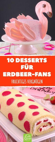 10 Desserts für Erdbeer-Fans. Fruchtiges Vergnügen. #rezept #lecker #erdbeeren #kuchen #desserts #torte