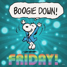 Snoopy loves his Fridays, me too  Happy Friday