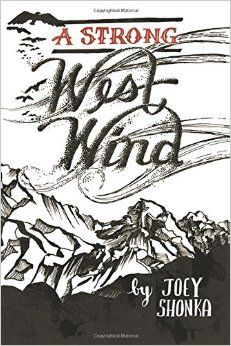 A Strong West Wind by Joey Shonka (BS '05)