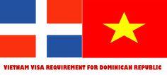 Obligation de visa Vietnam pour dominicaine - https://vietnamvisa.gouv.vn/obligation-de-visa-vietnam-pour-dominicaine/