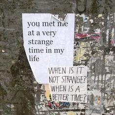 When is it not strange?   We Heart It