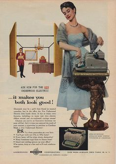 """""""""""Chances are you are an Executive Secretary (or soon will be...)"""" Ask him for the new Underwood Electric! - Wow! All my hopes and dreams CAN come true!"""