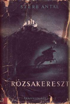 Szerb Antal: Rózsakereszt (A Pendragon legenda), Franklin Társulat (1934)