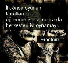 Hayatın kuralı bu çözmuş Einstein! Ne çözebildim nede herkezden daha iyi oynaya bildim yahu :(:) bu söylediklerini önceden okusaydım einstein baba