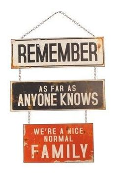 Remember: as far as anyone knows, we're a nice, normal family. Sign, wall, decor, art, funny, sayings, craft, buy, for sale, DIY