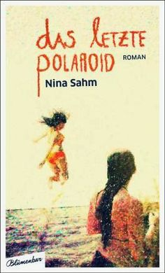 """Samys Lesestübchen: """" Das letzte Polaroid"""" von Nina Sahm ( 5 von 5 Tig..."""