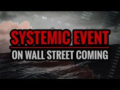 Systemic Event on Wall Street Coming - YouTube