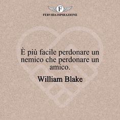 È più facile perdonare un nemico che perdonare un amico. - William Blake #amicizia #amico #amica #amici #amiche #frasi #citazioni #aforismi #FervidaIspirazione William Blake, Movie Posters, Pictures, Film Poster, Billboard, Film Posters