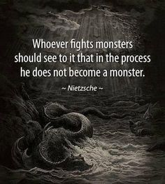 """Whoever fights monsters…"" -Friedrich Nietzsche - Quotes Quotable Quotes, Wisdom Quotes, Quotes To Live By, Me Quotes, Motivational Quotes, Inspirational Quotes, Drake Quotes, Affirmation Quotes, Quotes Positive"