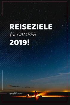Camping Reiseziele 2019 - neue Reiseideen für Deinen Road Trip