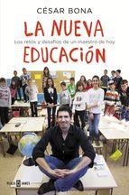 """César Bona. """"La nueva educación"""". Plaza y Janés, 2015. 267 pp. ¿Te apetece leer un fragmento de la obra? Pincha en la foto."""