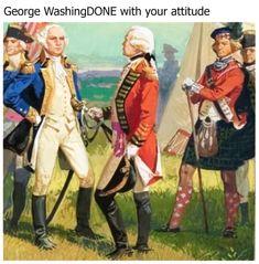 36 of The Best George Washington Memes Art History Memes, World History, Funny History, History Timeline, Texas History, Women's History, Ancient History, Donald Trump, Classical Art Memes