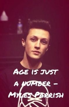 myles+parrish | Age Is Just A Number - Myles Parrish