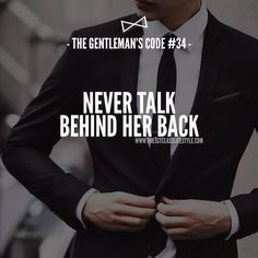 Pin by youssef barakat on the gentlemen's guide ♛ gentleman quotes, ge Gentleman Rules, Der Gentleman, Gentleman Style, Southern Gentleman, Gentlemens Guide, Make Her Smile, Man Up, Real Man, My Guy