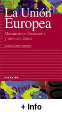 La Unión Europea : mecanismos financieros y moneda única