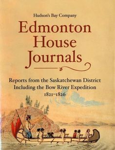 The Historical Society of Alberta has just published the book, Edmonton House Journals, about a period of the Canadian fur trade that took place almost 200 ye House Journal, Fur Trade, Canadian History, Metal Detecting, Hudson Bay, Historical Society, Genealogy, Good Books, Reading