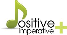 Positive Imperative - Driving The World To Positivity | Developing Positive Tools And Sharing The Need For Congruent Positivity.