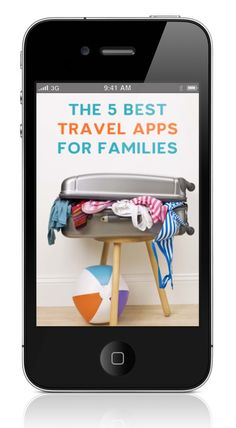 Our 5 favorite travel apps for your spring break family vacation