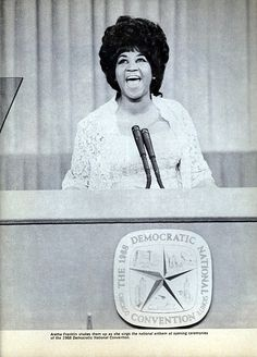 Monday, August 26, 1968 — Aretha Franklin sings the national anthem at the opening ceremonies of the 1968 Democratic National Convention in Chicago.