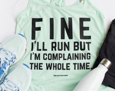 Fine I'll Run But I'm Complaining The Whole Time Cotton Jersey Racerback Tanktop
