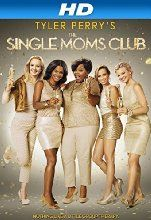 Tyler Perry's Single Moms Club [HD]