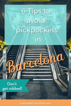 Don't get robbed in Barcelona! 6 tips to avoid pickpockets