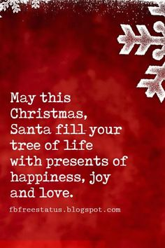 Christmas Quotes, May this Christmas, Santa fill your tree of life with presents of happiness, joy and love. christmas quotes Christmas Quotes and Sayings with Pictures Merry Christmas Wishes Quotes, Christmas Quotes Images, Funny Christmas Presents, Xmas Quotes, Christmas Card Sayings, Merry Christmas Images, Christmas Blessings, Christmas Messages, Christmas Humor